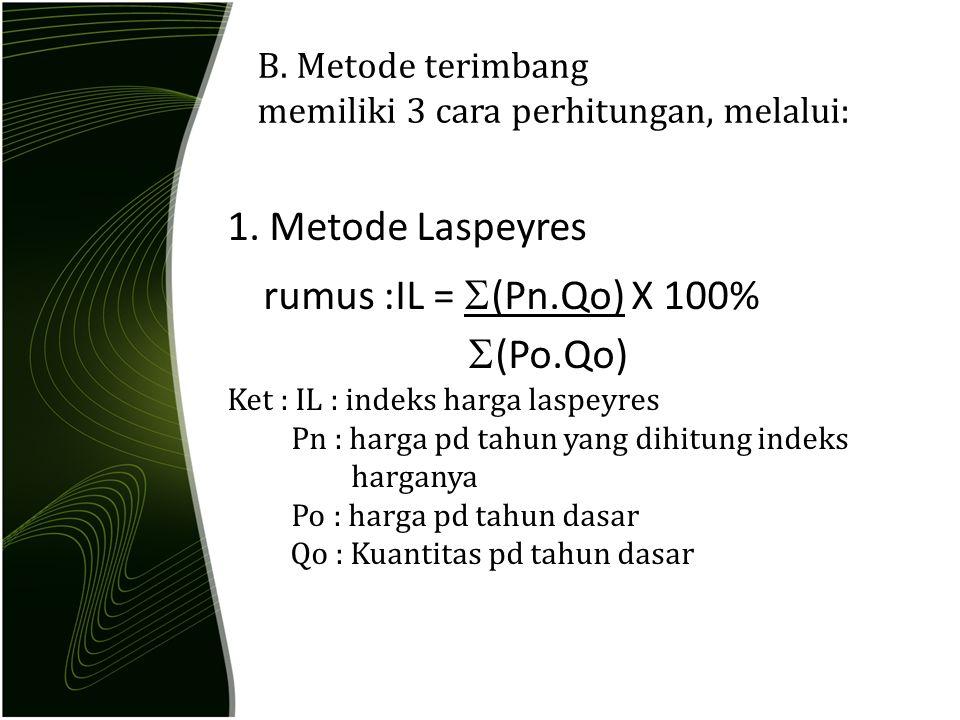 B. Metode terimbang memiliki 3 cara perhitungan, melalui: