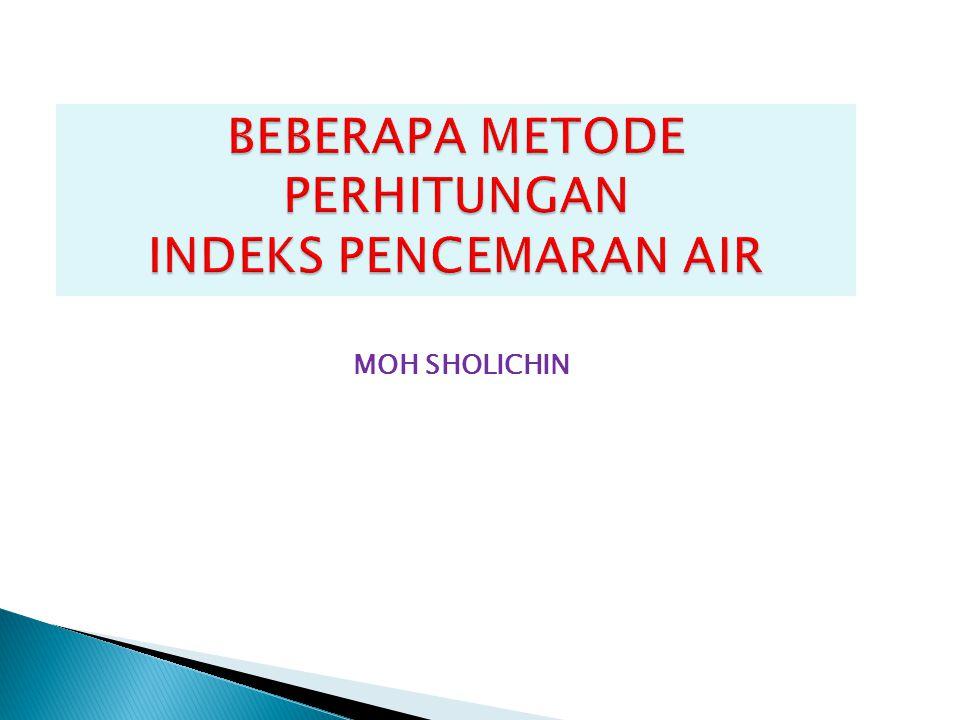 BEBERAPA METODE PERHITUNGAN INDEKS PENCEMARAN AIR