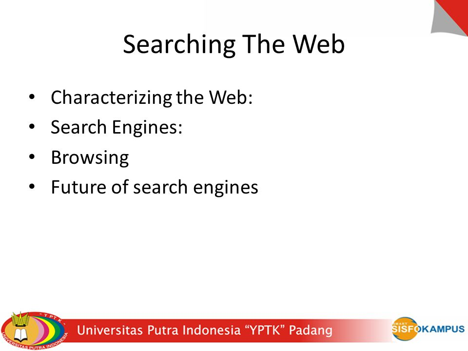 Searching The Web Characterizing the Web: Search Engines: Browsing