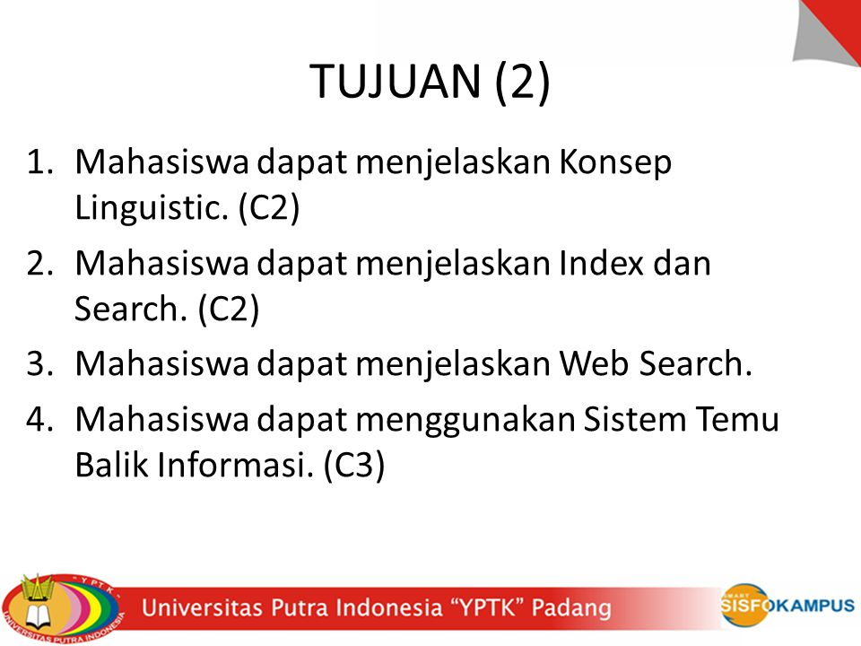 TUJUAN (2) Mahasiswa dapat menjelaskan Konsep Linguistic. (C2)