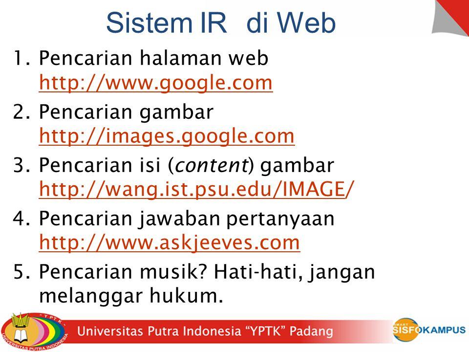 Sistem IR di Web Pencarian halaman web http://www.google.com