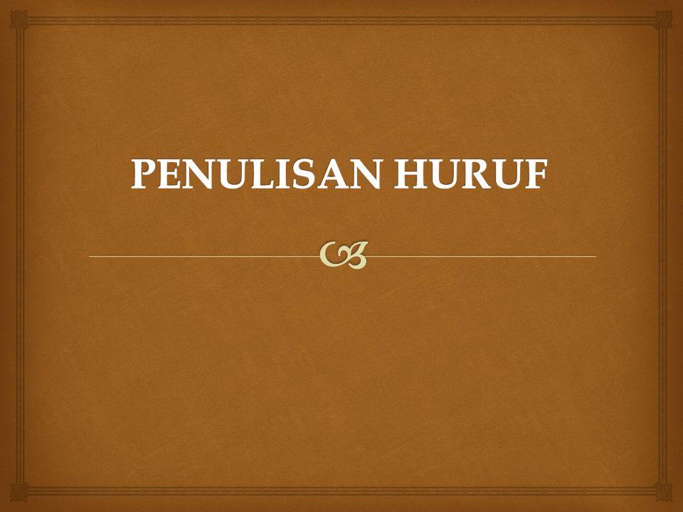 PENULISAN HURUF