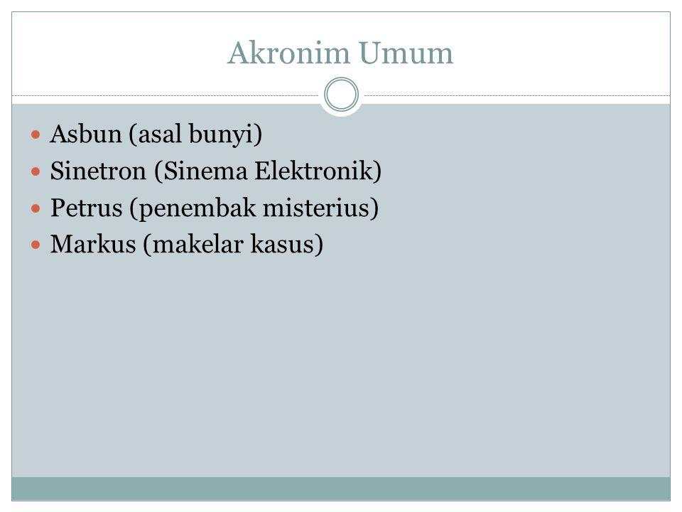 Akronim Umum Asbun (asal bunyi) Sinetron (Sinema Elektronik)