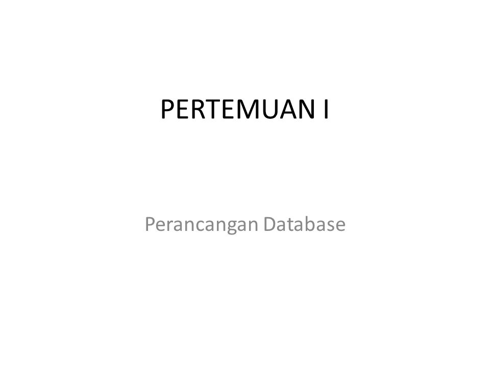 PERTEMUAN I Perancangan Database