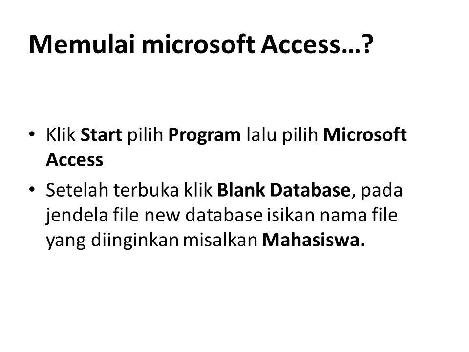 Memulai microsoft Access…