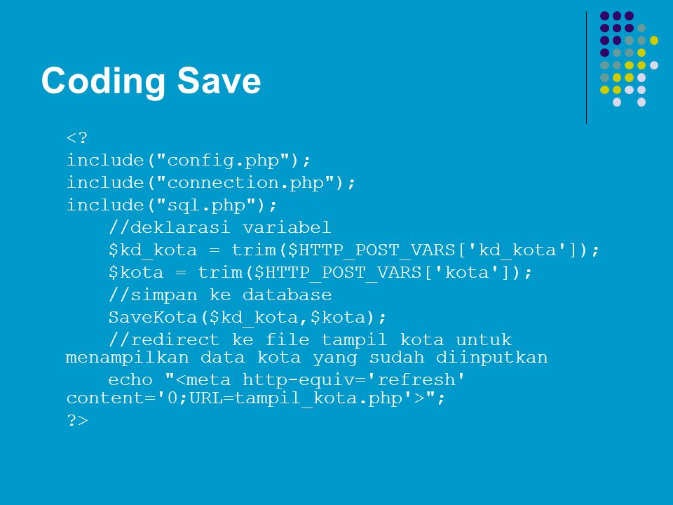 Coding Save < include( config.php ); include( connection.php );