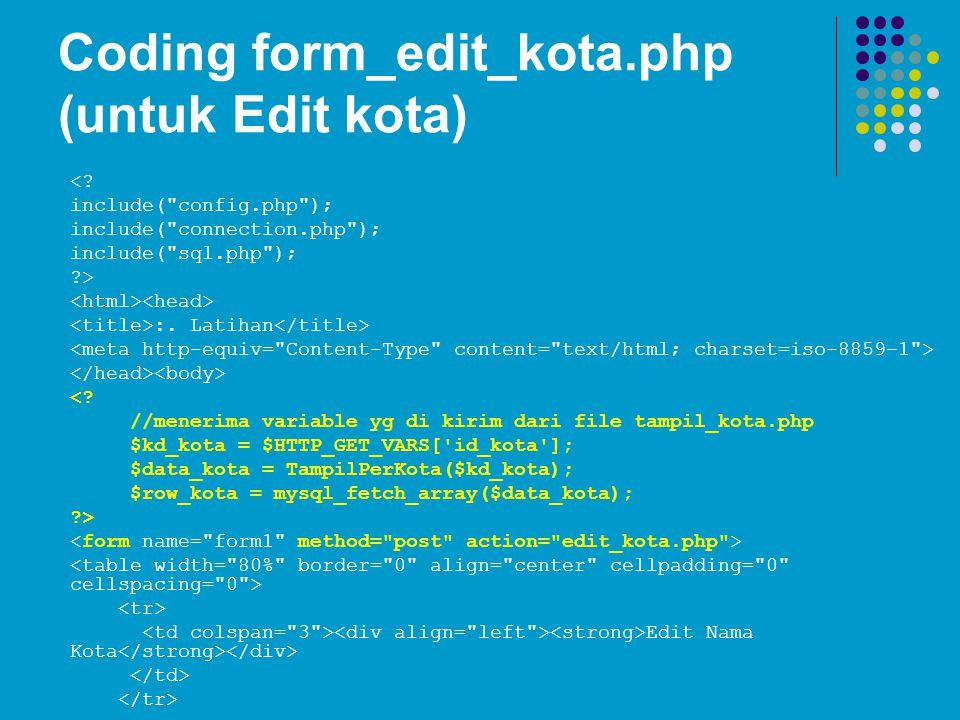 Coding form_edit_kota.php (untuk Edit kota)