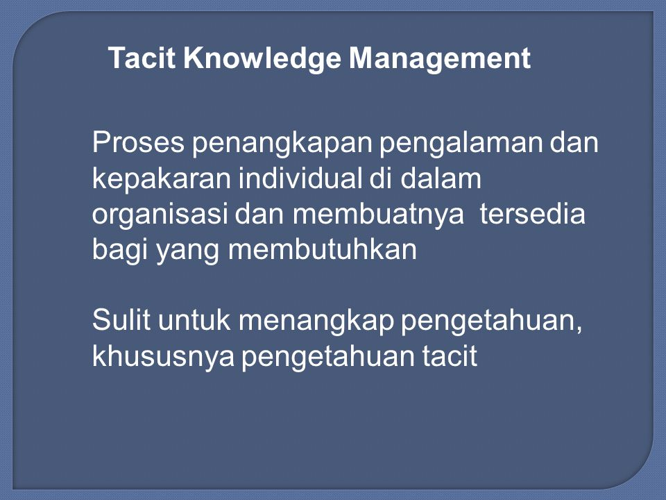 Tacit Knowledge Management