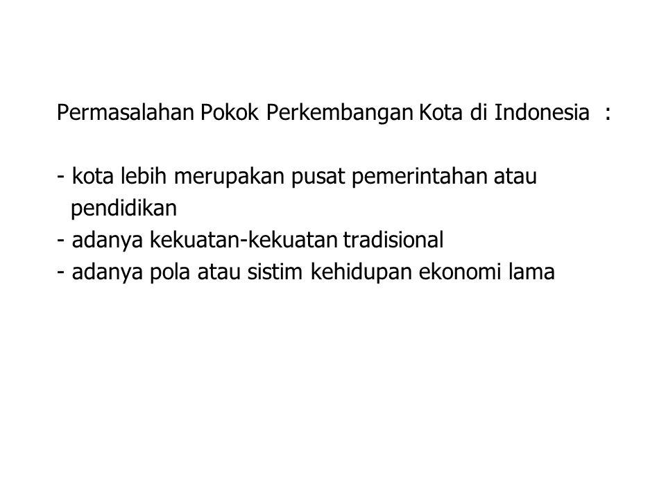 Permasalahan Pokok Perkembangan Kota di Indonesia :