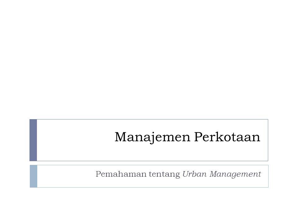 Pemahaman tentang Urban Management
