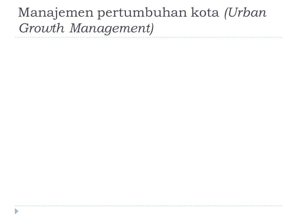 Manajemen pertumbuhan kota (Urban Growth Management)