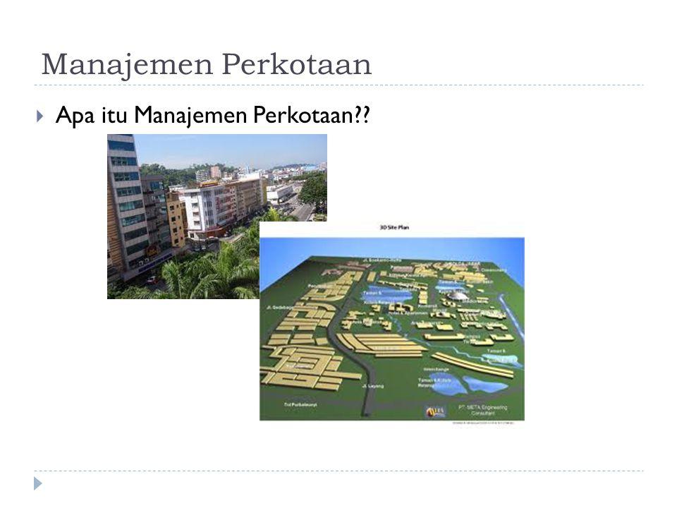 Manajemen Perkotaan Apa itu Manajemen Perkotaan