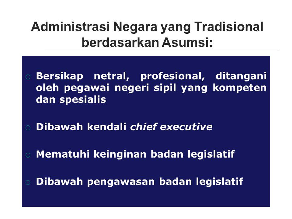 Administrasi Negara yang Tradisional berdasarkan Asumsi: