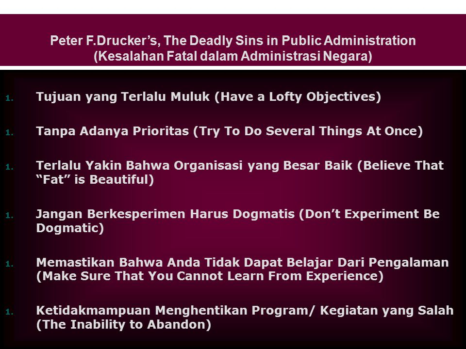 Peter F.Drucker's, The Deadly Sins in Public Administration (Kesalahan Fatal dalam Administrasi Negara)