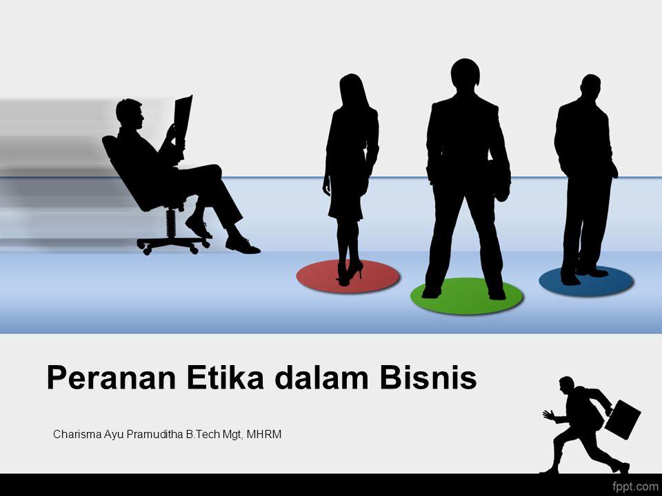 Peranan Etika dalam Bisnis