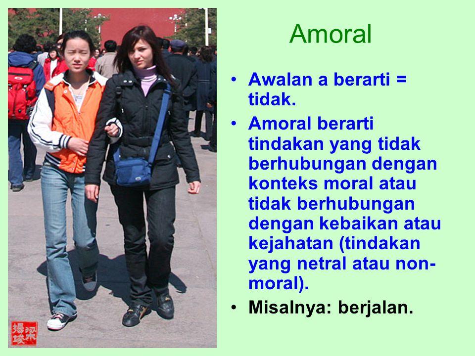 Amoral Awalan a berarti = tidak.