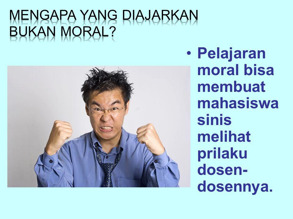 Mengapa Yang diajarkan bukan Moral