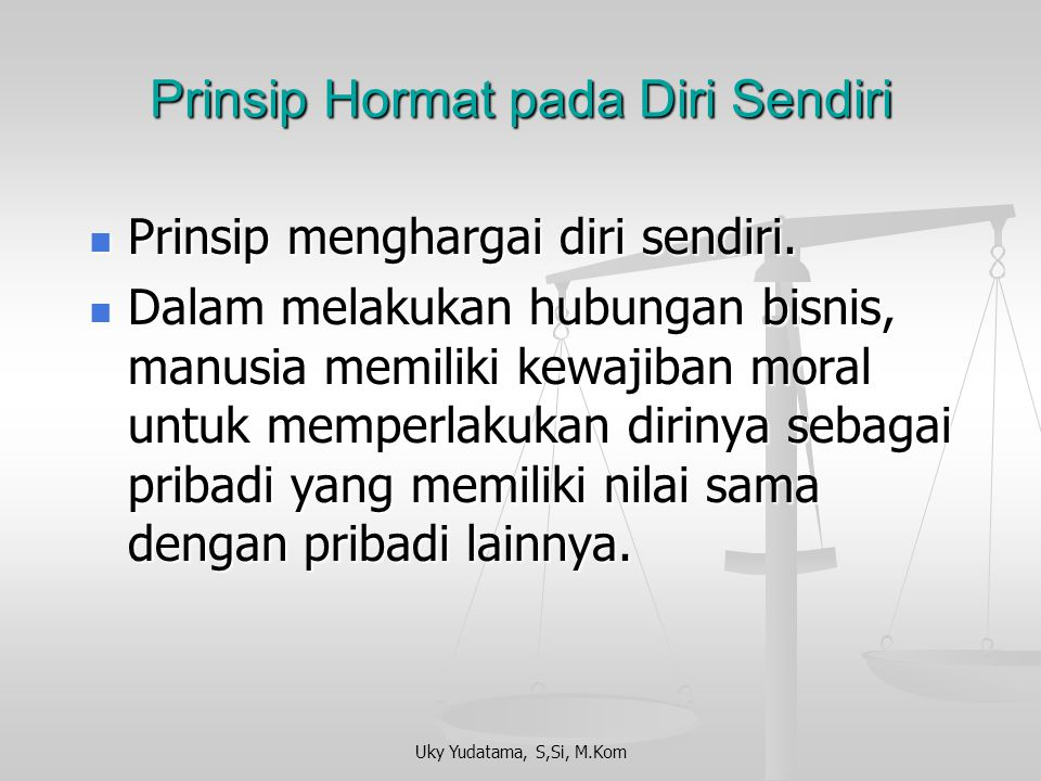 Prinsip Hormat pada Diri Sendiri