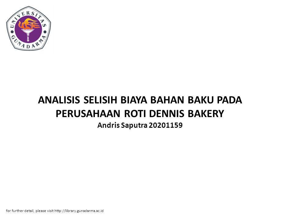 ANALISIS SELISIH BIAYA BAHAN BAKU PADA PERUSAHAAN ROTI DENNIS BAKERY Andris Saputra 20201159