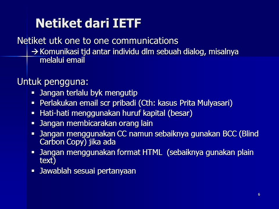 Netiket dari IETF Netiket utk one to one communications