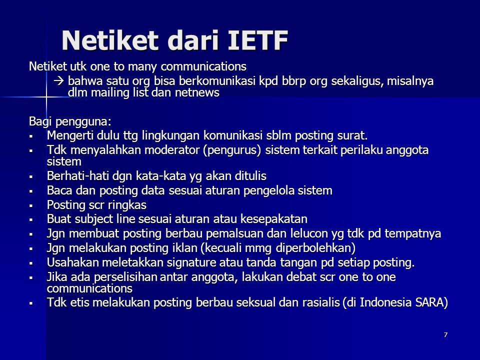 Netiket dari IETF Netiket utk one to many communications