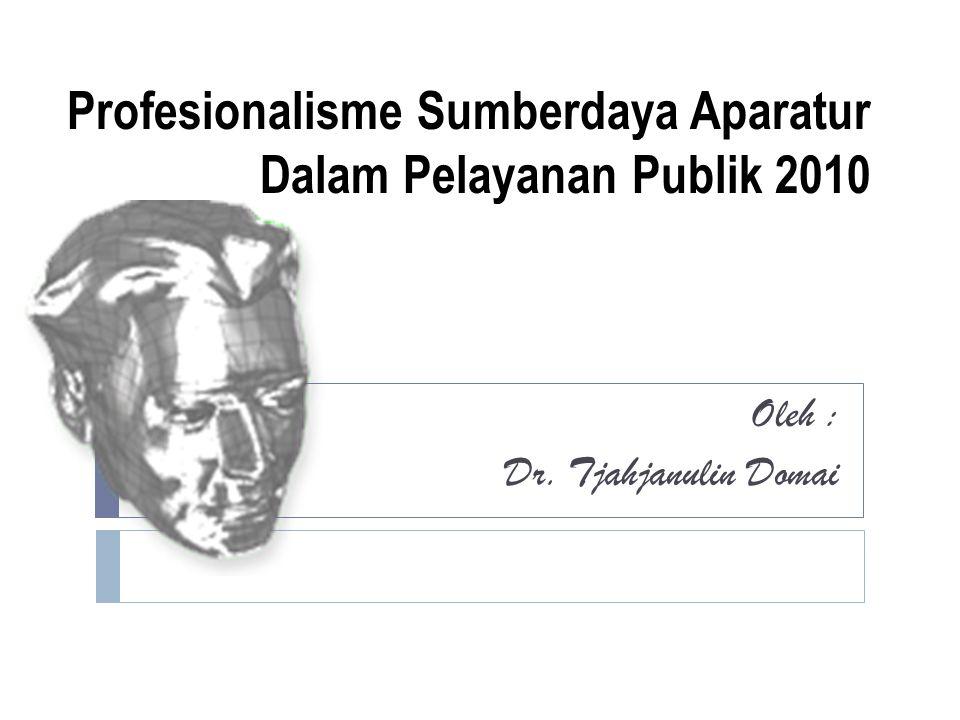 Profesionalisme Sumberdaya Aparatur Dalam Pelayanan Publik 2010