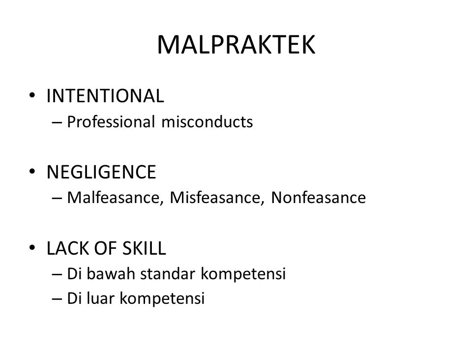 MALPRAKTEK INTENTIONAL NEGLIGENCE LACK OF SKILL