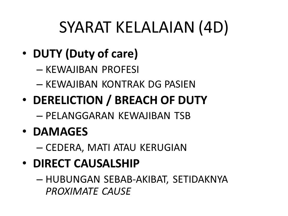 SYARAT KELALAIAN (4D) DUTY (Duty of care) DERELICTION / BREACH OF DUTY