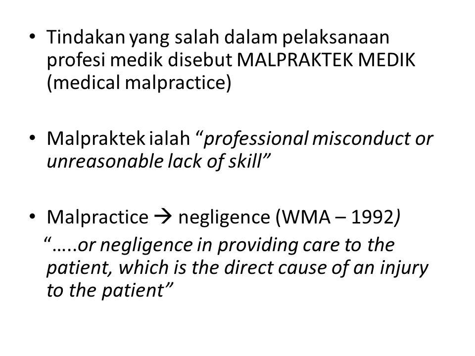 Tindakan yang salah dalam pelaksanaan profesi medik disebut MALPRAKTEK MEDIK (medical malpractice)