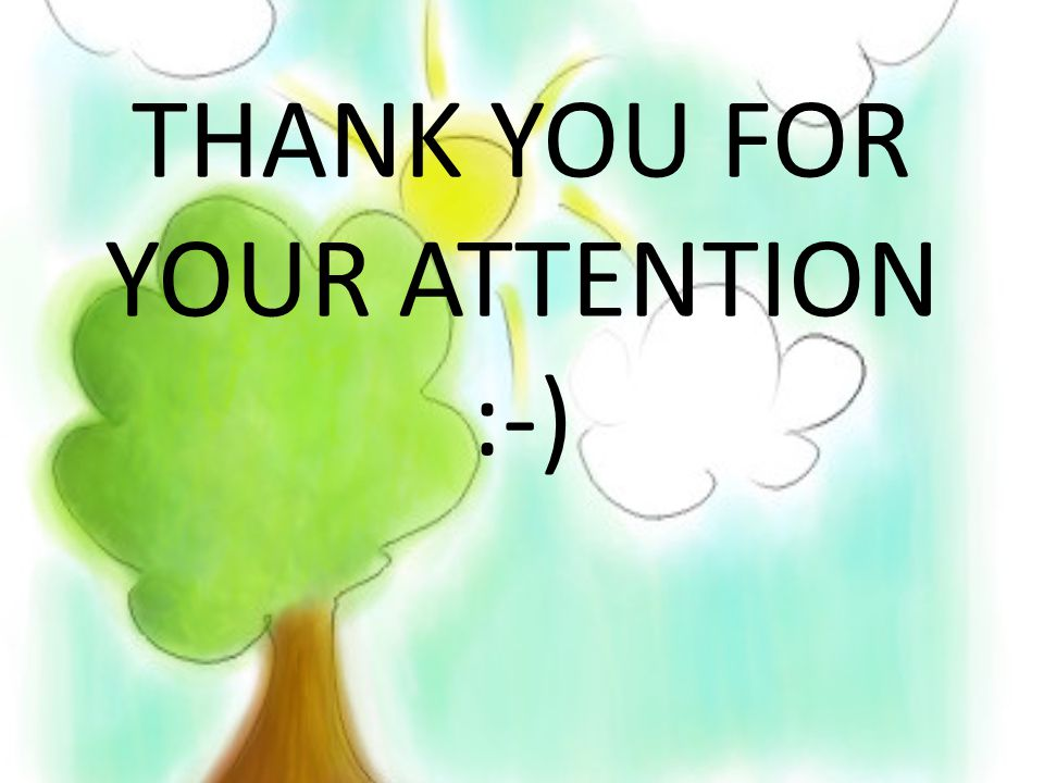 THANK YOU FOR YOUR ATTENTION :-)