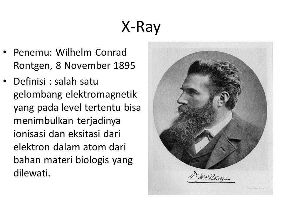 X-Ray Penemu: Wilhelm Conrad Rontgen, 8 November 1895
