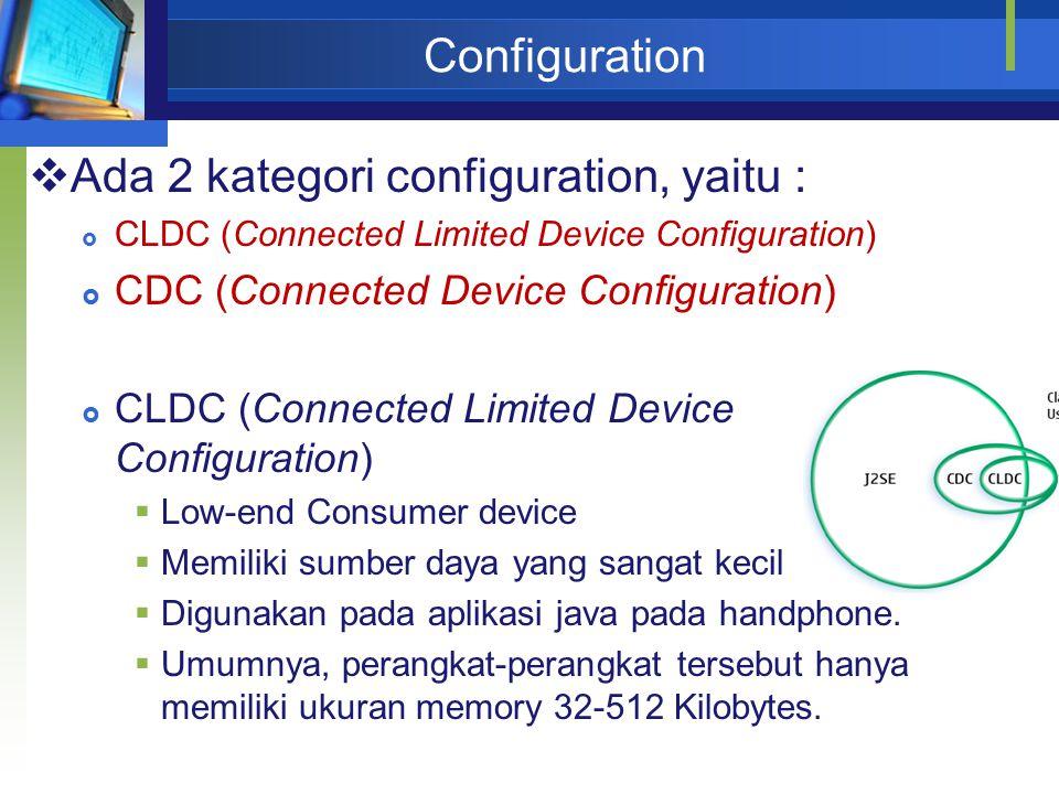 Ada 2 kategori configuration, yaitu :