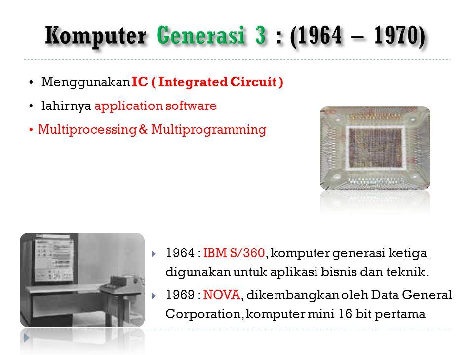 Komputer Generasi 3 : (1964 – 1970)