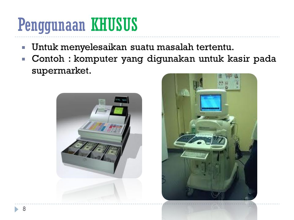Penggunaan KHUSUS Untuk menyelesaikan suatu masalah tertentu.