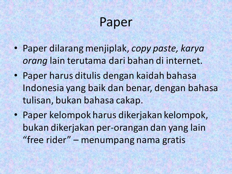 Paper Paper dilarang menjiplak, copy paste, karya orang lain terutama dari bahan di internet.