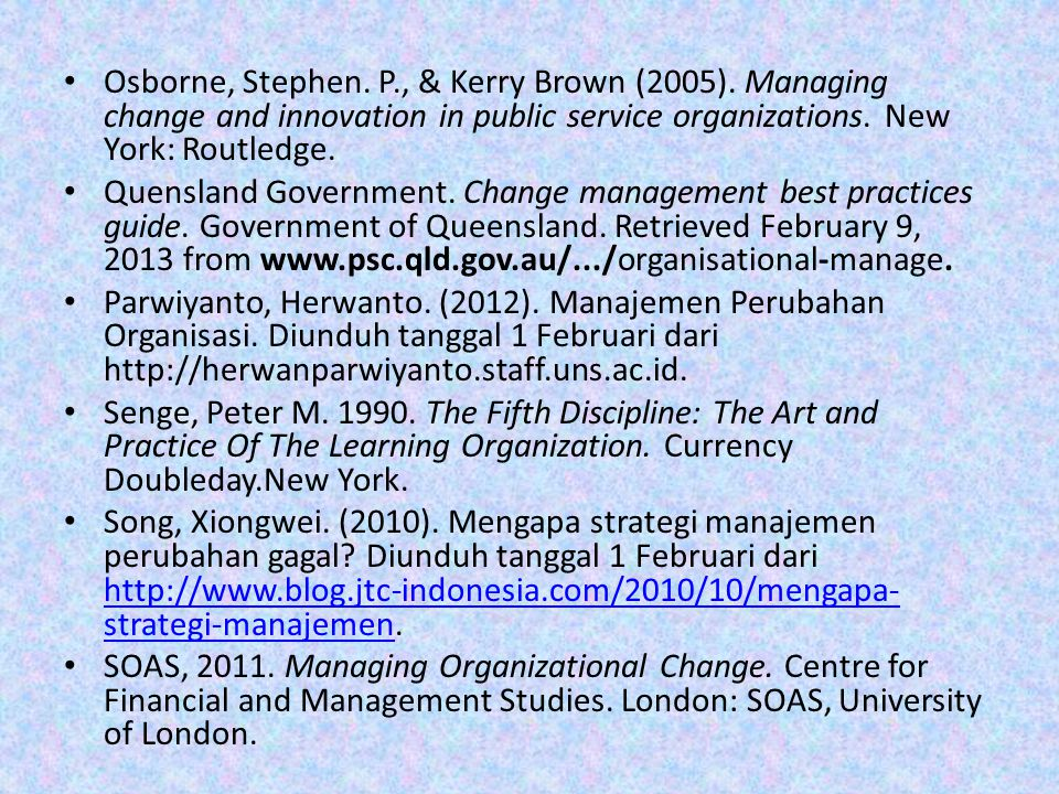 Osborne, Stephen. P. , & Kerry Brown (2005)