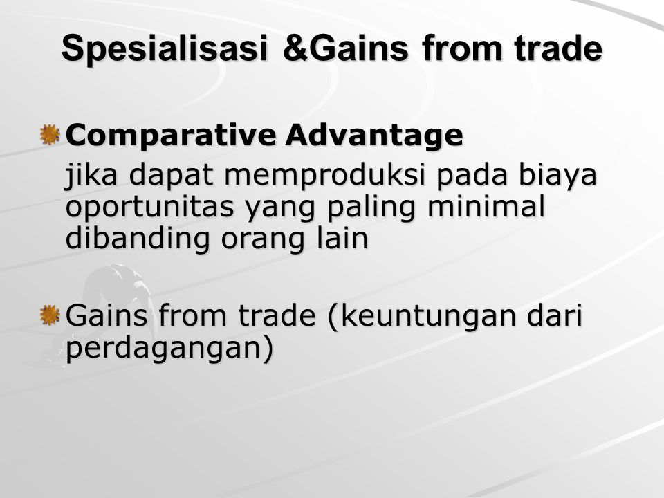Spesialisasi &Gains from trade