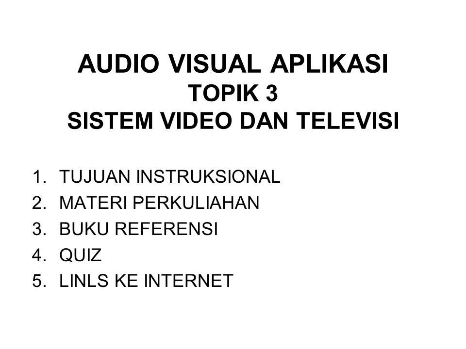 AUDIO VISUAL APLIKASI TOPIK 3 SISTEM VIDEO DAN TELEVISI