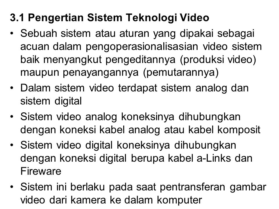3.1 Pengertian Sistem Teknologi Video