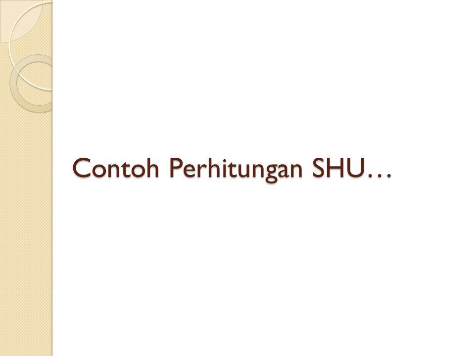 Contoh Perhitungan SHU…