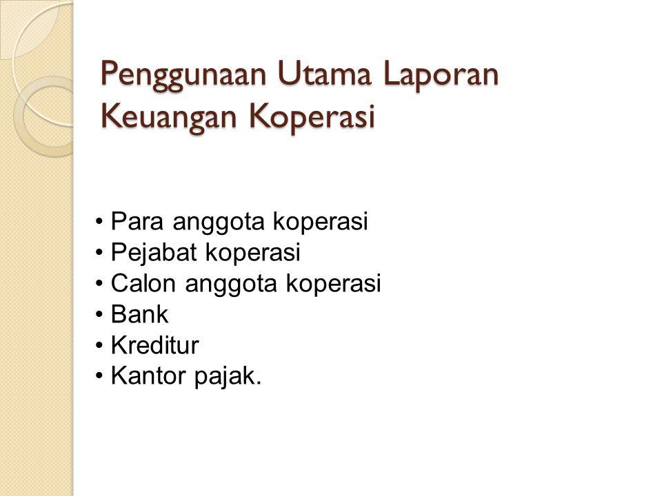 Penggunaan Utama Laporan Keuangan Koperasi