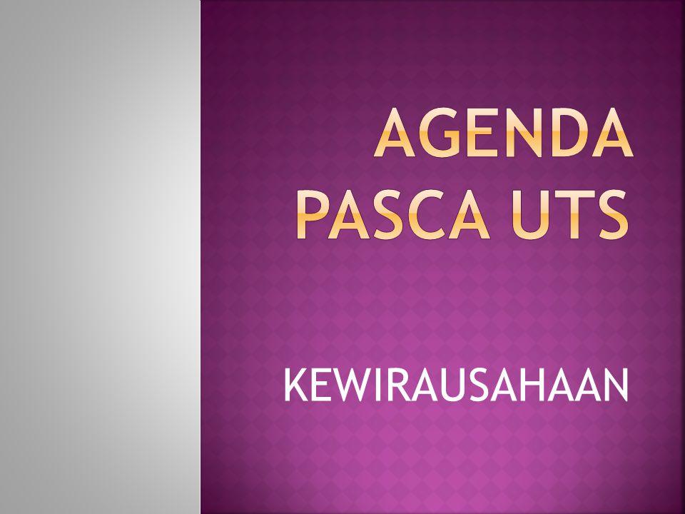 AGENDA PASCA UTS KEWIRAUSAHAAN