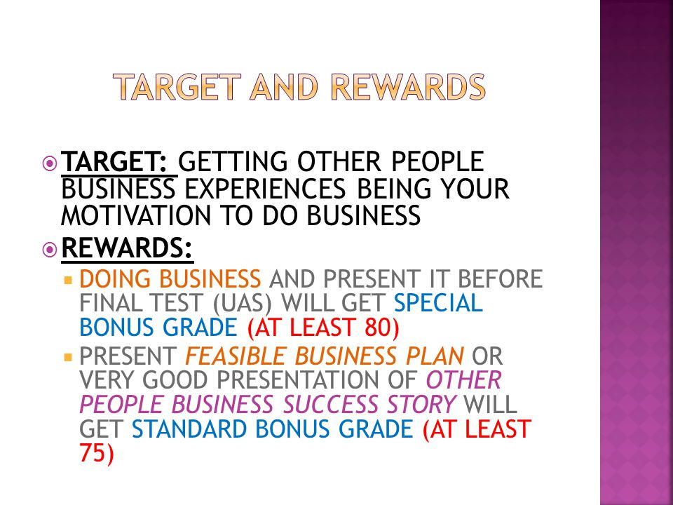 TARGET AND REWARDS TARGET: GETTING OTHER PEOPLE BUSINESS EXPERIENCES BEING YOUR MOTIVATION TO DO BUSINESS.