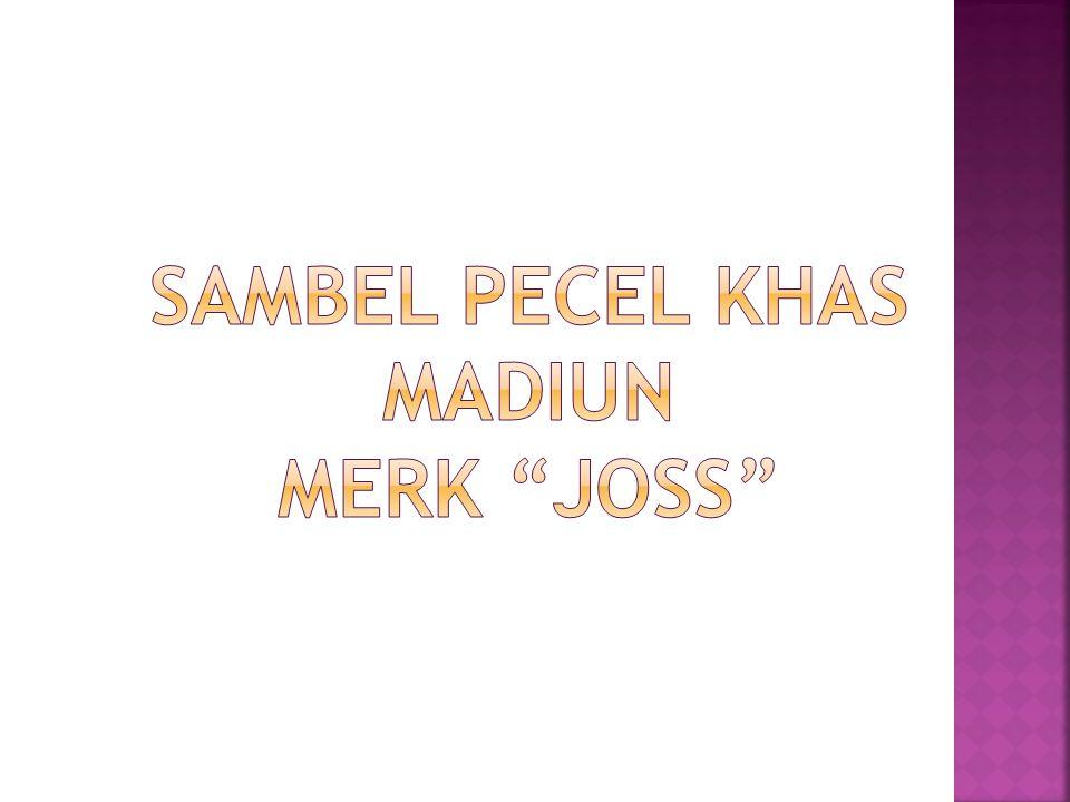 SAMBEL PECEL KHAS MADIUN MERK JOSS
