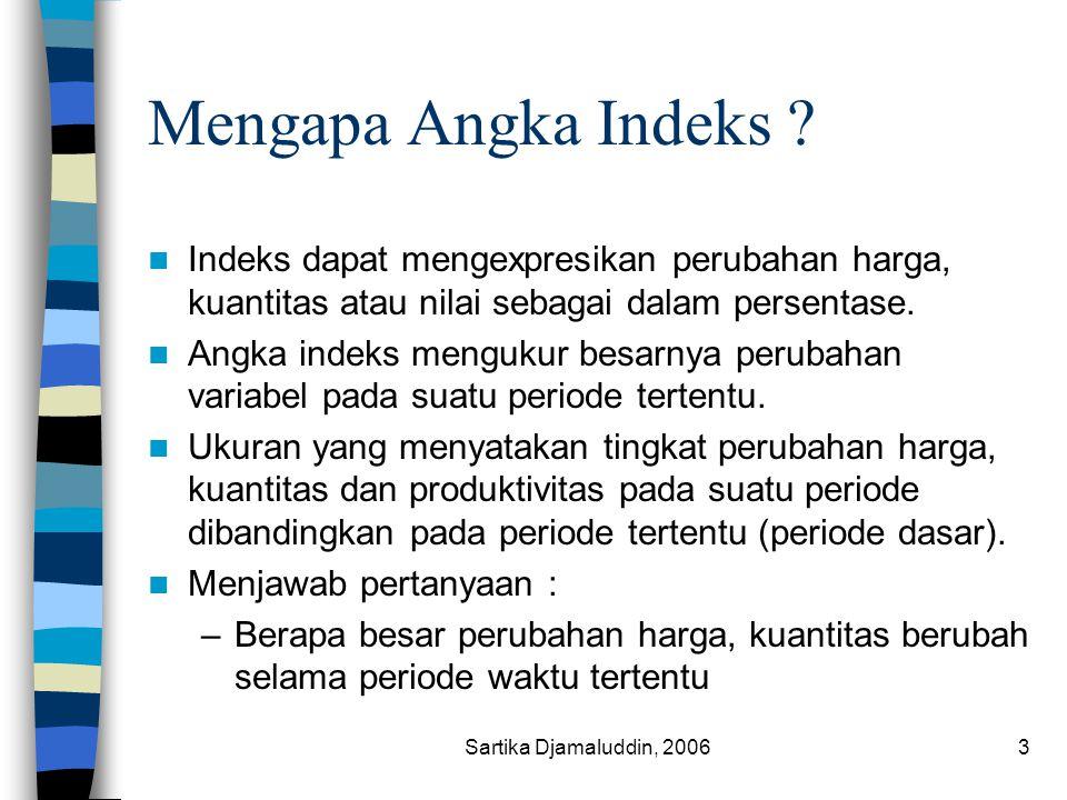 Mengapa Angka Indeks Indeks dapat mengexpresikan perubahan harga, kuantitas atau nilai sebagai dalam persentase.