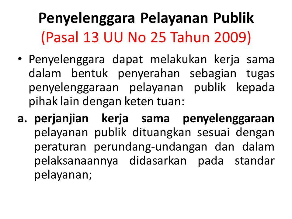 Penyelenggara Pelayanan Publik (Pasal 13 UU No 25 Tahun 2009)