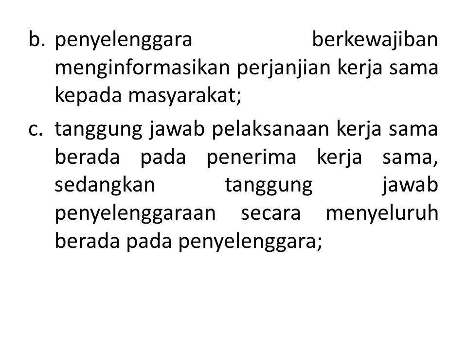 penyelenggara berkewajiban menginformasikan perjanjian kerja sama kepada masyarakat;