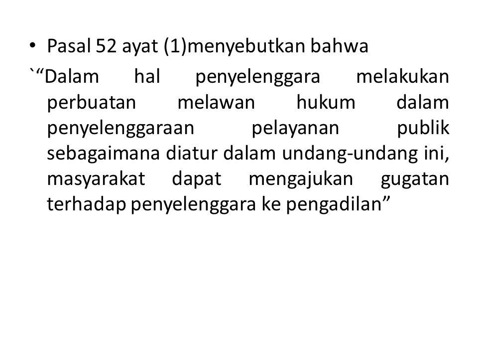 Pasal 52 ayat (1)menyebutkan bahwa