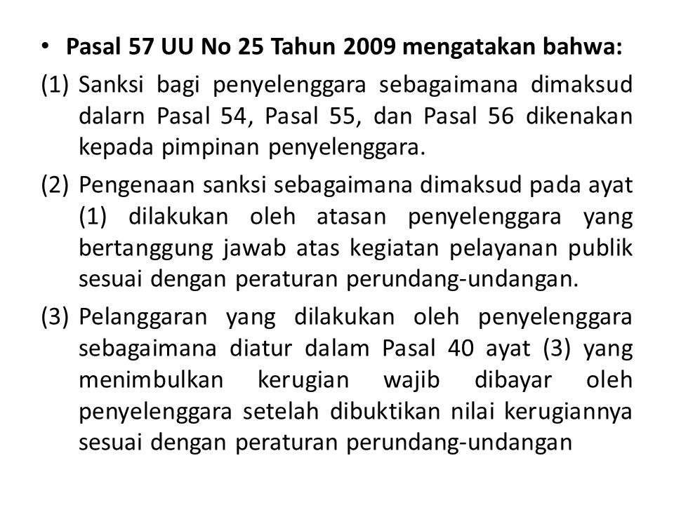 Pasal 57 UU No 25 Tahun 2009 mengatakan bahwa: