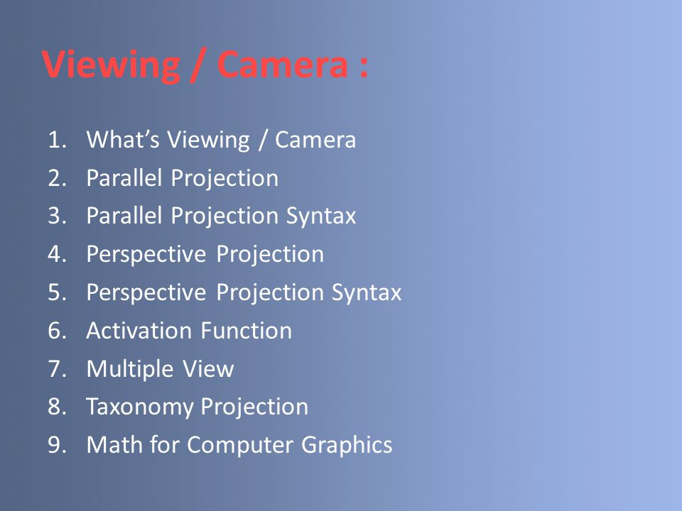 Viewing / Camera : What's Viewing / Camera Parallel Projection